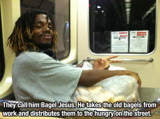 He's Called Bagel Jesus fo... is listed (or ranked) 2 on the list 33 Moments That'll Restore Your Faith in Humanity