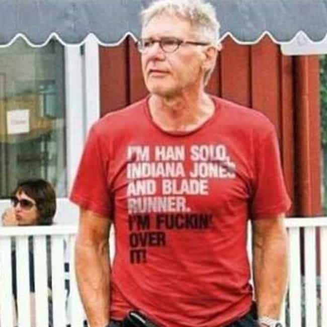 When Told Everyone He Wa... is listed (or ranked) 1 on the list The Grumpiest Harrison Ford Moments on Record
