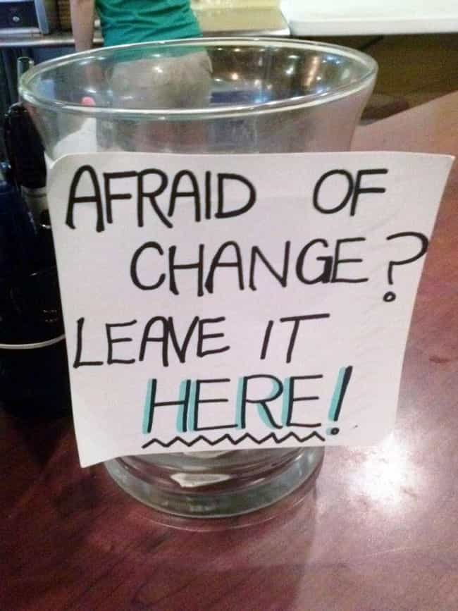 No Fear is listed (or ranked) 3 on the list 16 Funny Tip Jars That Would Earn Your Quarters