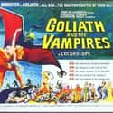 Goliath and the Vampires is listed (or ranked) 33 on the list The Best '60s Vampire Movies
