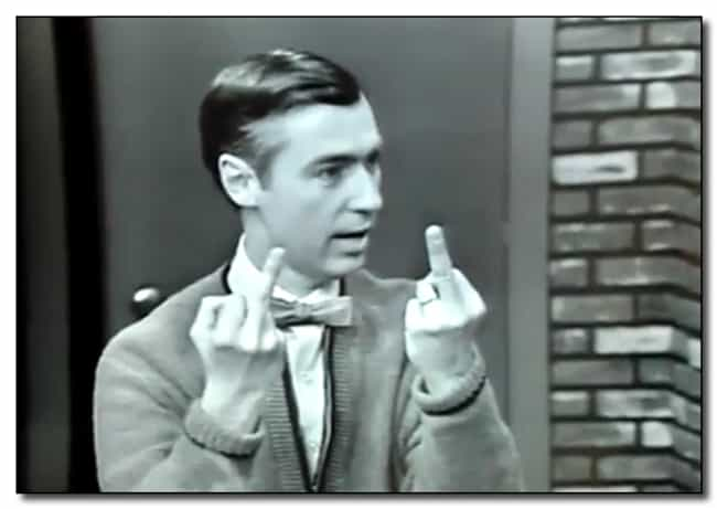 Who Knew Mr. Rogers Had This S... is listed (or ranked) 1 on the list 28 Famous People You Wouldn't Expect Giving the Finger