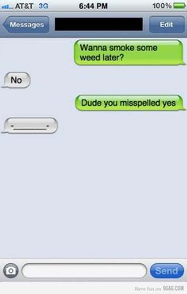 Autocorrect is the Worst is listed (or ranked) 8 on the list 33 Hilarious Stoned Text Messages