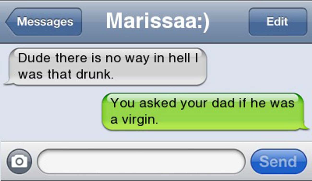 "Not the Best Way to Start a He is listed (or ranked) 4 on the list 20 of the Best ""I Wasn't That Drunk"" Texts"