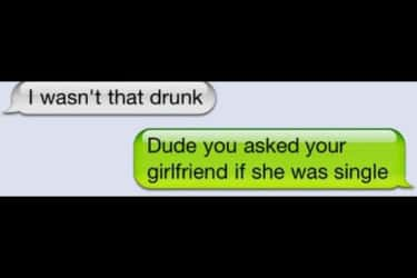 "Well, She Probably is Now is listed (or ranked) 6 on the list 20 of the Best ""I Wasn't That Drunk"" Texts"