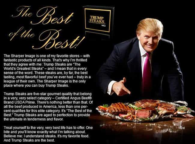 Trump Steaks is listed (or ranked) 4 on the list Donald Trump's 14 Most Epic Business Failures