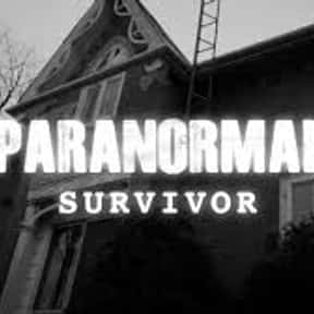 Paranormal Survivor is listed (or ranked) 10 on the list The Best Paranormal TV Shows