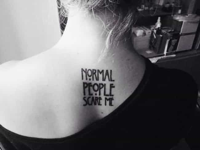 This Quote, Which Will M... is listed (or ranked) 1 on the list 25 Incredible Tattoos Inspired by American Horror Story