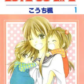 Love So Life is listed (or ranked) 17 on the list The Best Romance Manga of All Time