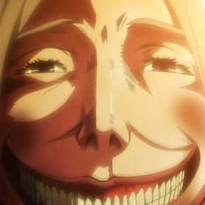 Smiling Titan is listed (or ranked) 4 on the list The Ugliest Anime Characters of All Time