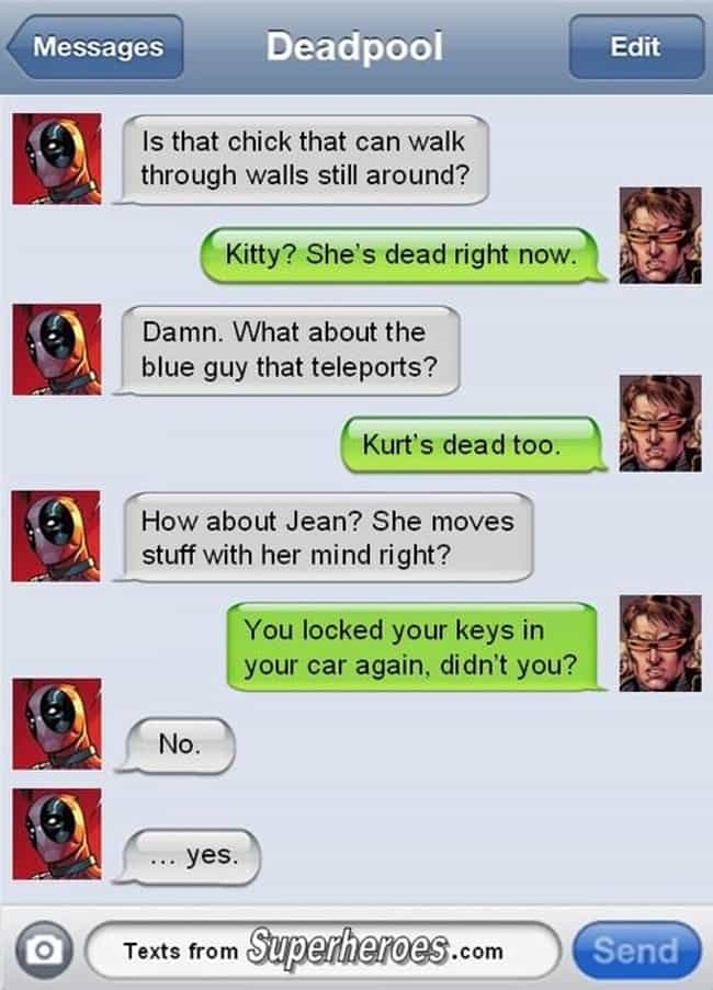 X-Men's Rotating Door Policy is listed (or ranked) 1 on the list The Funniest Texts From Deadpool