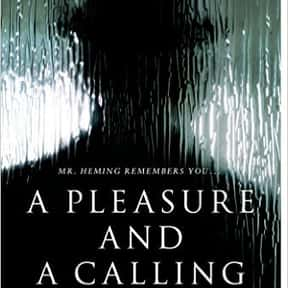 A Pleasure and a Calling: a No is listed (or ranked) 25 on the list The Best Novels About Sociopaths