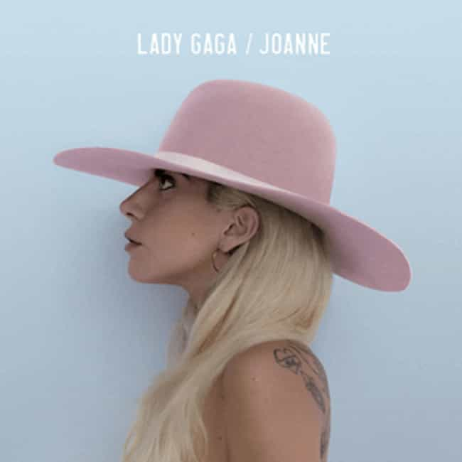 Joanne is listed (or ranked) 3 on the list The Best Lady Gaga Albums of All Time