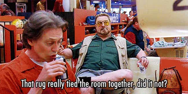 """""""That rug really tied the ... is listed (or ranked) 3 on the list The Best One-Liners from Coen Brothers Movies"""