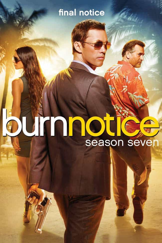 Burn Notice - Season 7 ... is listed (or ranked) 7 on the list The Best Seasons of 'Burn Notice'