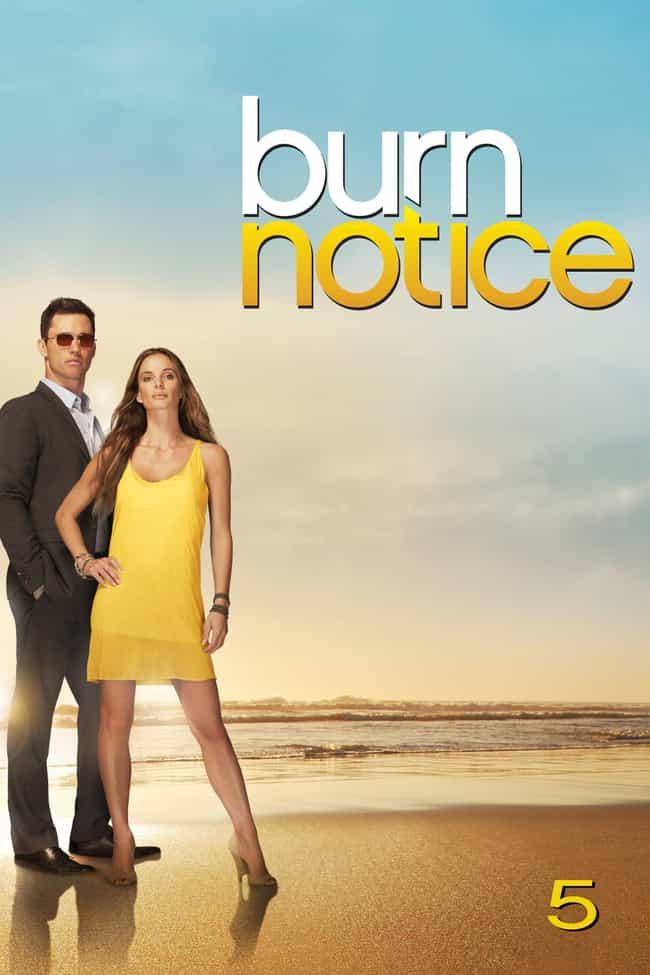 Burn Notice - Season 5 ... is listed (or ranked) 5 on the list The Best Seasons of 'Burn Notice'