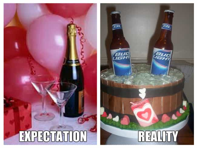 When He Says He's Got the ... is listed (or ranked) 3 on the list Valentine's Day: Expectation Vs. Reality