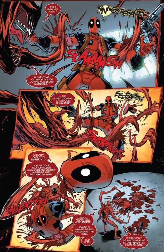 Carnage Doesn't Mess Aroun... is listed (or ranked) 1 on the list The Most Gruesome Injuries Deadpool's Ever Received