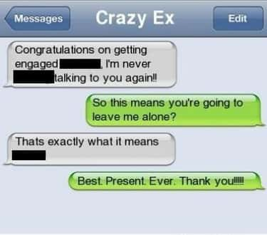 Marriage: Angering Crazy Exes  is listed (or ranked) 2 on the list Scary Texts from Crazy Exes