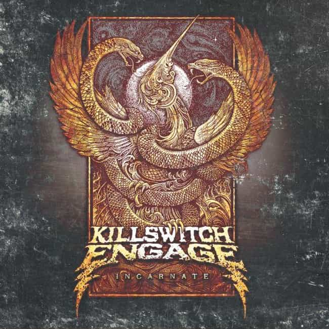 Incarnate is listed (or ranked) 4 on the list The Best Killswitch Engage Albums of All Time