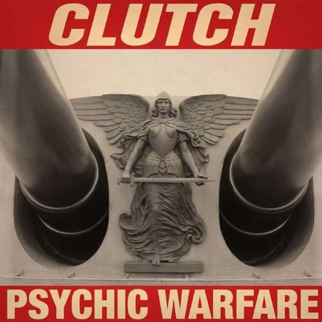 Psychic Warfare is listed (or ranked) 2 on the list The Best Clutch Albums of All Time