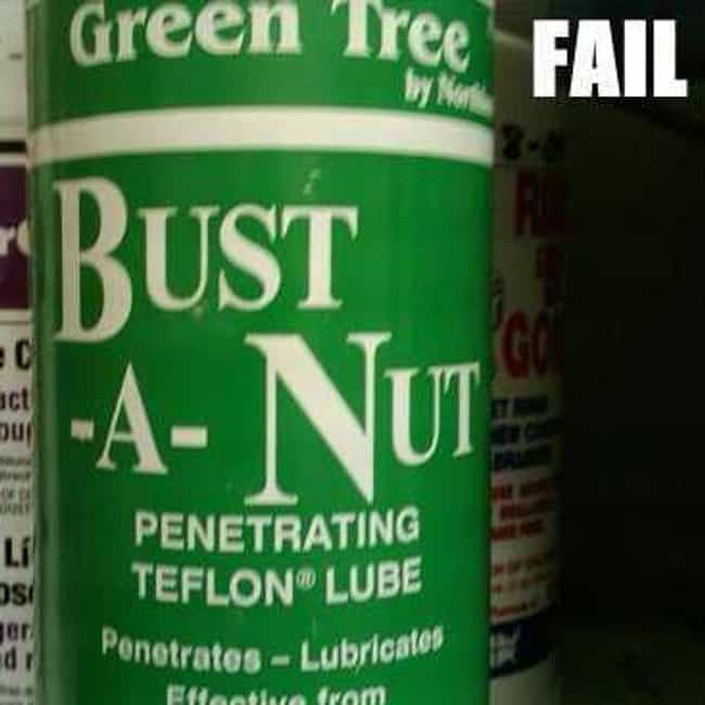 Sometimes You Just Have To is listed (or ranked) 2 on the list Product Name Fails You Won't Believe