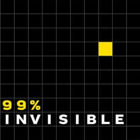 99% Invisible is listed (or ranked) 16 on the list The Best Current Podcasts