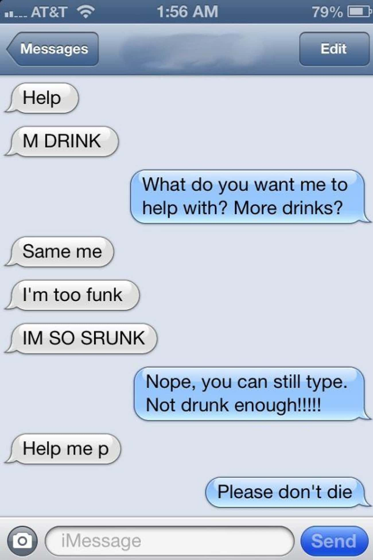 You Know You're Drunk When is listed (or ranked) 2 on the list Hilarious Drunk Texts From People Talking Nonsense