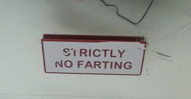 Getting to the Fart of t... is listed (or ranked) 4 on the list Signs That Have Some Explaining to Do