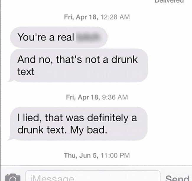 You Don't Say... is listed (or ranked) 4 on the list 17 People Who Got Drunk and Texted Their Ex