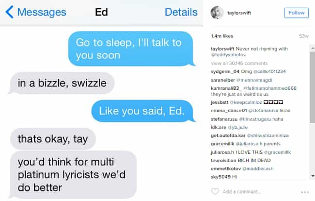 How Taylor Swift and Ed ... is listed (or ranked) 3 on the list The Best Screenshots of Celebs Texting Each Other