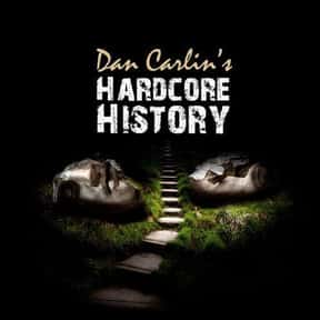 Hardcore History is listed (or ranked) 2 on the list The Best Podcasts for Smart People