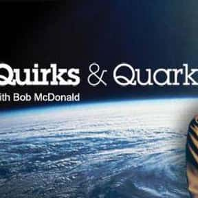 Quirks and Quarks is listed (or ranked) 14 on the list The Best Podcasts for Smart People