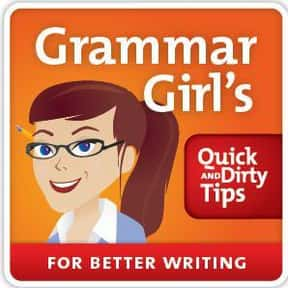 Grammar Girl: Quick and Dirty  is listed (or ranked) 12 on the list The Best Podcasts for Smart People