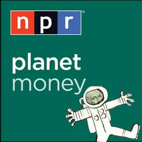 Planet Money: NPR is listed (or ranked) 9 on the list The Best Podcasts for Smart People
