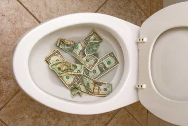 A Sh*t Load of Money... ... is listed (or ranked) 1 on the list 15 Super Weird Things That Were Once Found in Toilets