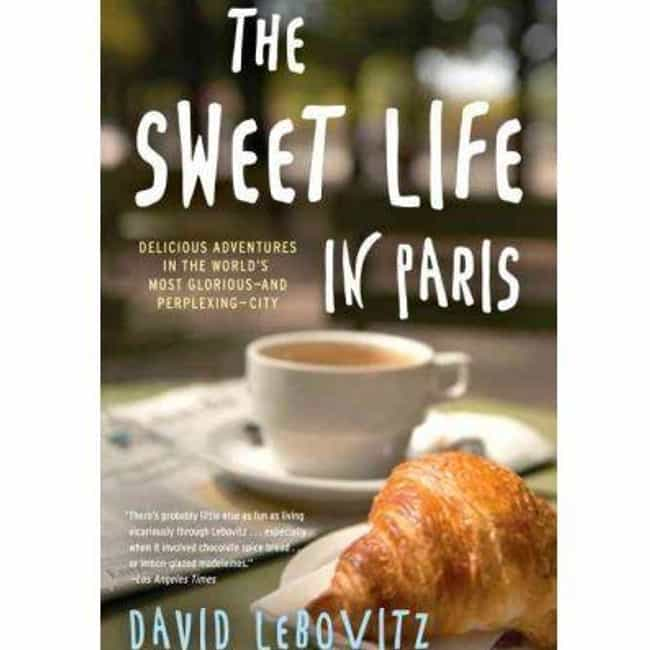 The Sweet Life in Paris is listed (or ranked) 4 on the list The Best Books to Read Before Visiting Paris