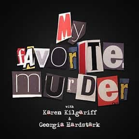 My Favorite Murder is listed (or ranked) 8 on the list The Best Podcasts for Nerds