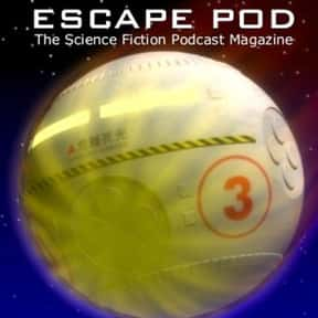 Escape Pod is listed (or ranked) 11 on the list The Best Podcasts for Nerds