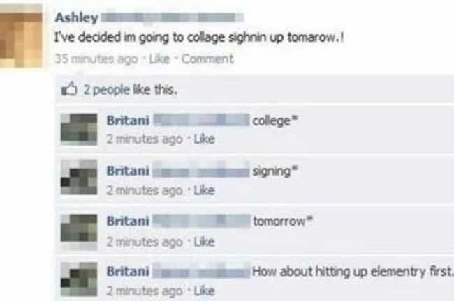 There's No Shame in Taki... is listed (or ranked) 4 on the list Dumb Facebook Posts from Idiots Who Can't Spell