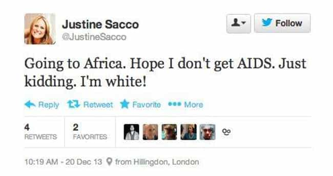 Justine Sacco's Tweet Cr... is listed (or ranked) 2 on the list 22 Inappropriate Tweets That Totally Backfired