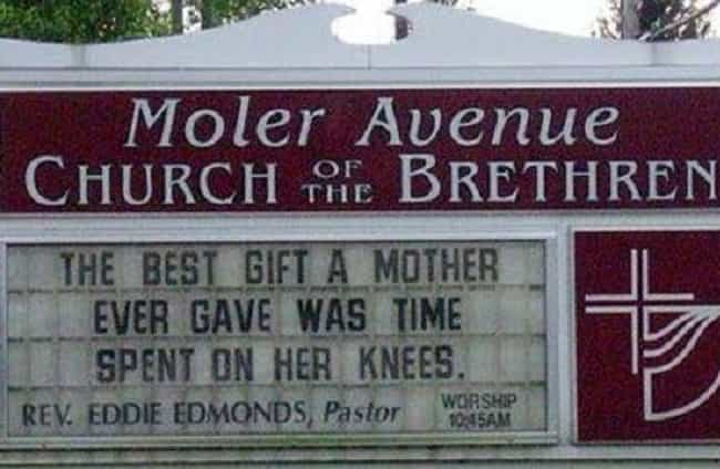 Word to Your Mother is listed (or ranked) 4 on the list Accidentally Inappropriate Church Signs That'll Make You Laugh