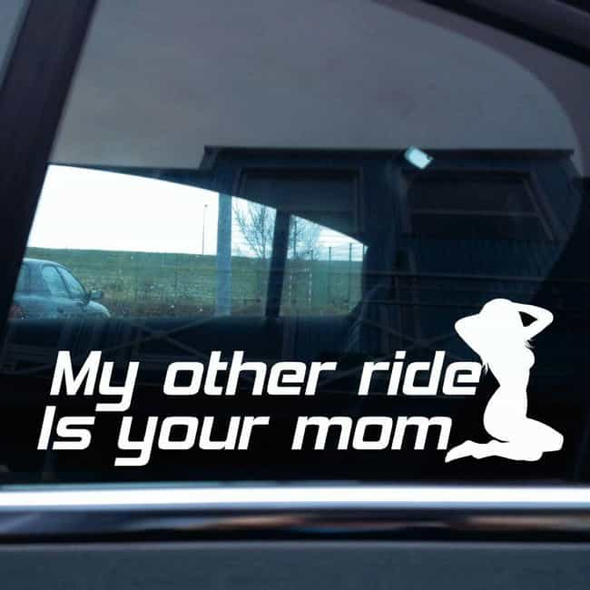 "Your Mom Jokes, The 90s are Ba... is listed (or ranked) 3 on the list Hilarious ""My Other Car Is a ___"" Bumper Stickers"