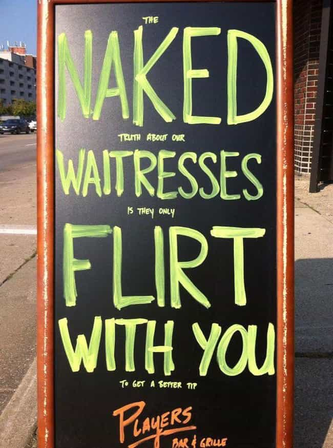 Truth Never (Initially) Looked... is listed (or ranked) 1 on the list 28 Hilarious Signs Propped Up Outside Of Bars