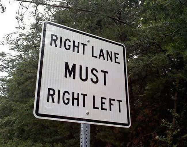 All Right, All Right, All Righ... is listed (or ranked) 1 on the list The 20 Most Confusing Road Signs Ever