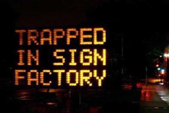 Dear God! To the Sign Factory! is listed (or ranked) 2 on the list The Funniest Electronic Signs on the Open Road