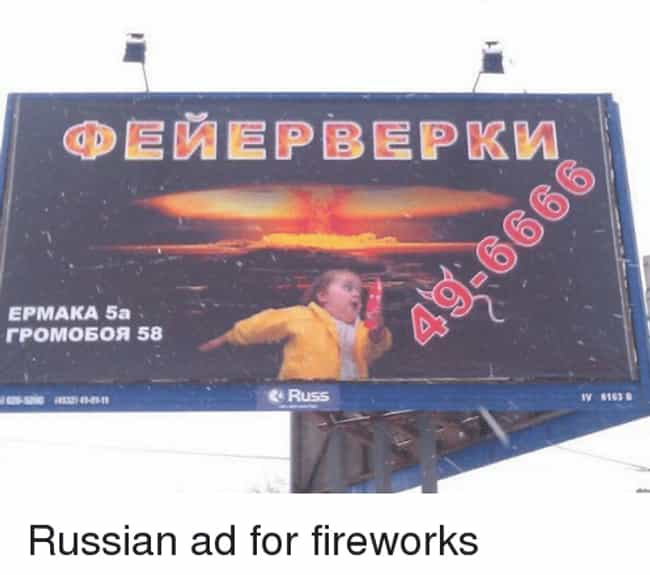 In Mother Russia, Fireworks Li... is listed (or ranked) 4 on the list 20 Questionable Fireworks Advertisements