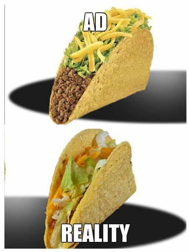 Taco Bell's Crunchy Taco: ... is listed (or ranked) 3 on the list Fast Food Menu Items in Real Life That Look Nothing Like the Ads