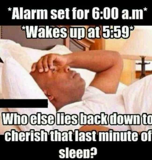 Every. Single. Time. is listed (or ranked) 2 on the list The Funniest Alarm Clock Memes
