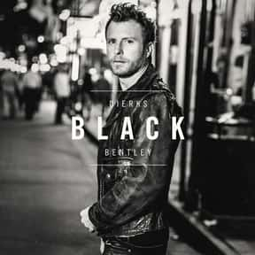 Black is listed (or ranked) 24 on the list The Best Dierks Bentley Songs of All Time