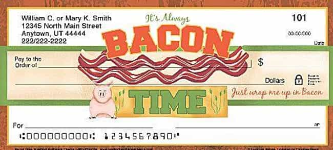 You're Bacon Me Crazy is listed (or ranked) 4 on the list The 16 Dumbest Personal Check Designs That No Adult Should Have
